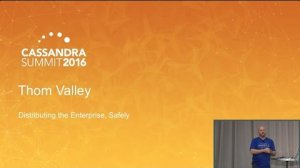 Embedded thumbnail for DataStax | Distributing the Enterprise, Safely (Thomas Valley) | Cassandra Summit 2016