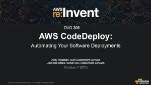 Embedded thumbnail for AWS re:Invent 2015 | (DVO306) AWS CodeDeploy: Automating Your Software Deployments