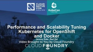 Embedded thumbnail for Performance and Scalability Tuning Kubernetes for OpenShift and Docker by Jeremy Eder, Red Hat