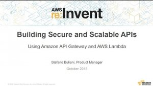 Embedded thumbnail for AWS re:Invent 2015 | (DEV203) Amazon API Gateway & AWS Lambda to Build Secure and Scalable APIs