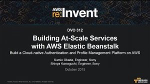 Embedded thumbnail for AWS re:Invent 2015 | (DVO312) Sony: Building At-Scale Services with AWS Elastic Beanstalk